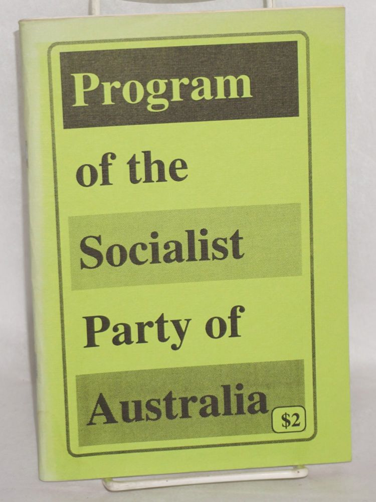 Program of the Socialist Party of Australia. Adopted at the Seventh National Congress October 1992