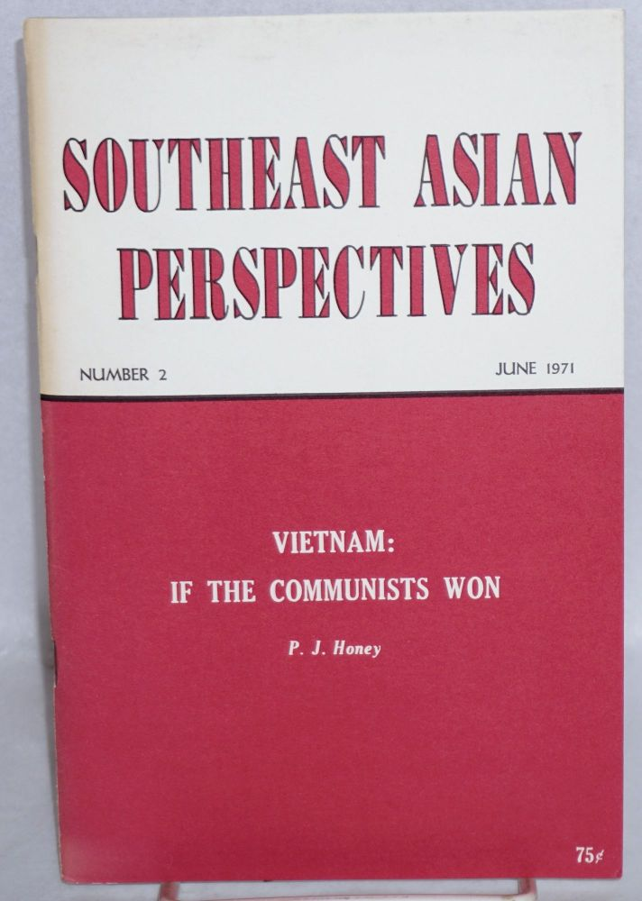 Vietnam: if the communists won. Southeast Asian Perspectives Number 2 (June 1971). P. J. Honey.