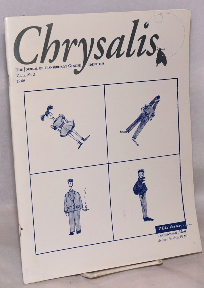 Chrysalis Quarterly: The journal of transgressive gender identities: vol. 2, #2, 1995. Dallas Denny, , Kirk Read, Kitt Alexander, Jerry Sousa, Jason Cromwell, Michael H. Brannon.