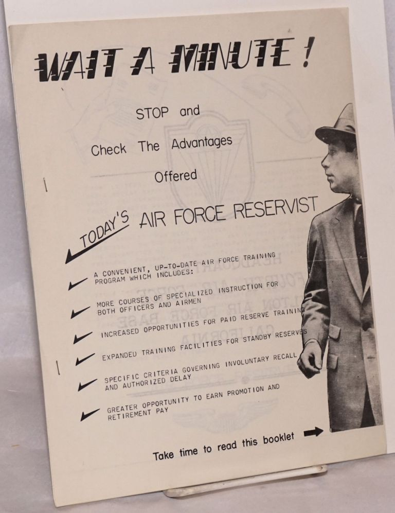 Wait a Minute! Stop and Check the Advantages Offered, Today's Air Force Reservist. Take time to read this booklet