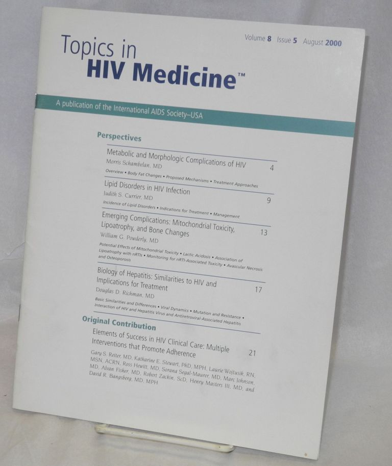Topics in HIV medicine (formerly Improving the Management of HIV disease) vol. 8, #5, August 2000. Douglas D. Richman, , M. D., -in-chief.