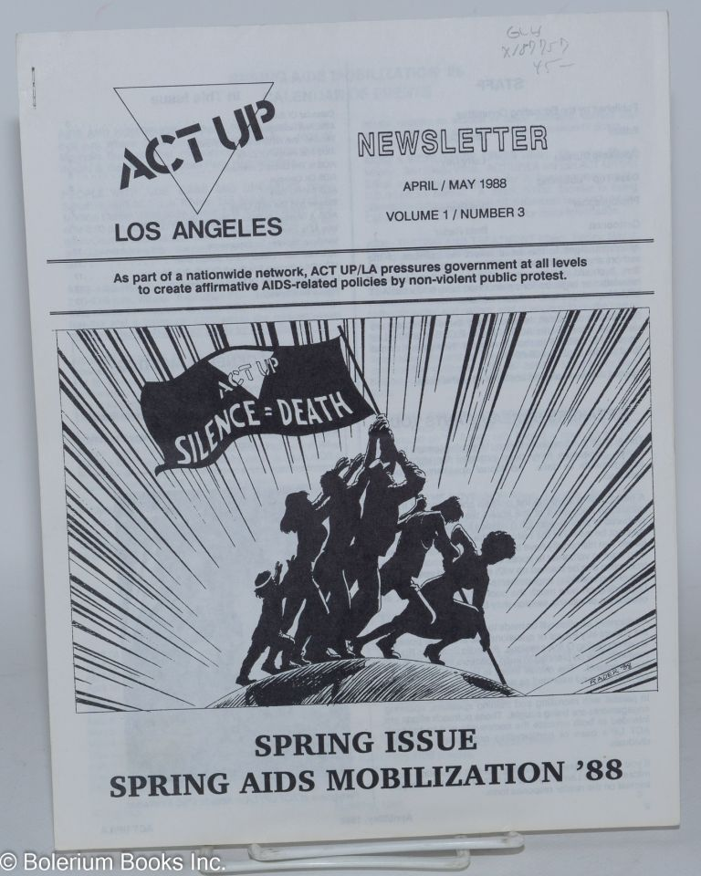 ACT UP / Los Angeles: Newsletter of the Aids Coalition to Unleash Power / Los Angeles, April/May 1988, Volume 1 / Number 3. Act Up Los Angeles, Larry Day, Brad Confer.