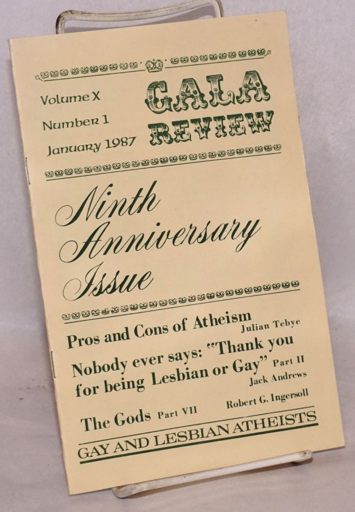 GALA Review: gay and lesbian atheists; vol. 10, #1 January 1987: ninth anniversary issue; pros and cons of atheism