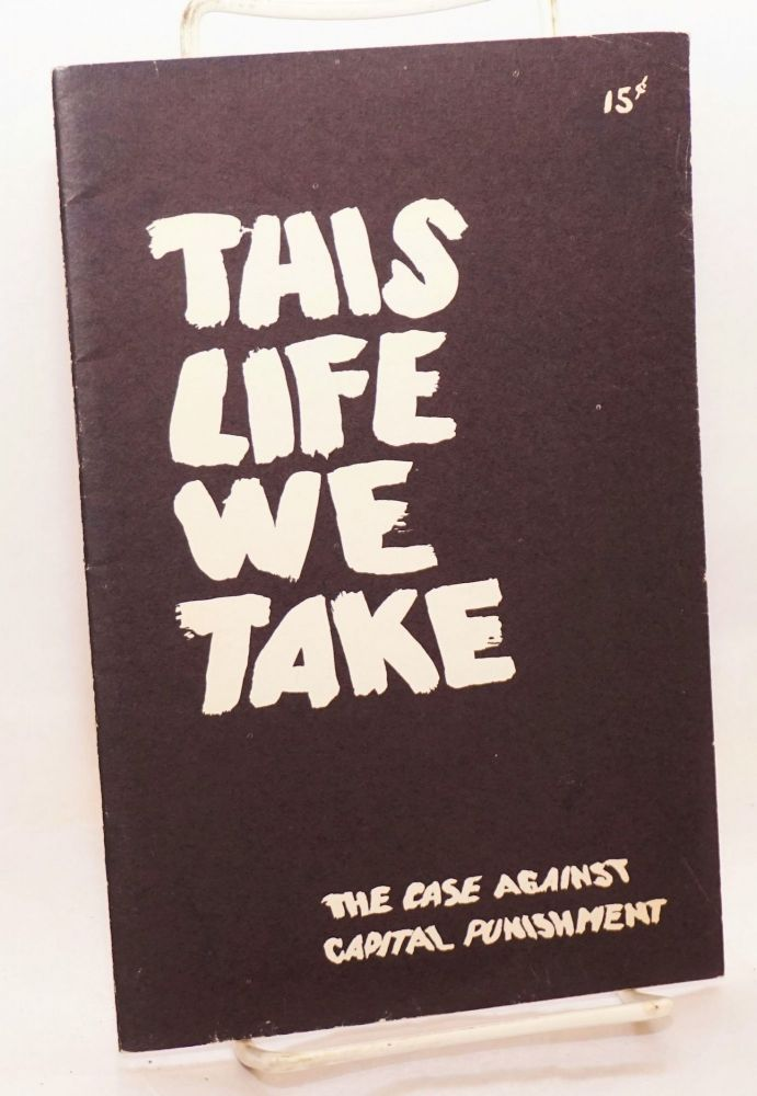 This life we take, the case against capital punishment. (Revised). Trevor Thomas.