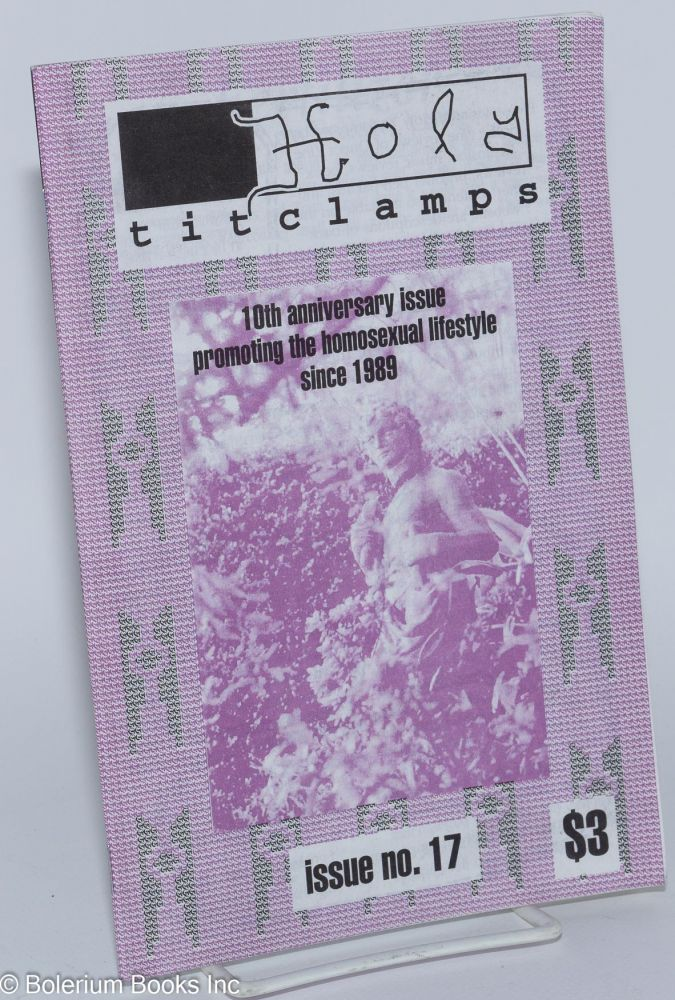 Holy titclamps; issue no. 17, june 1999; 10th anniversary issue promoting the homosexual lifestyle since 1989