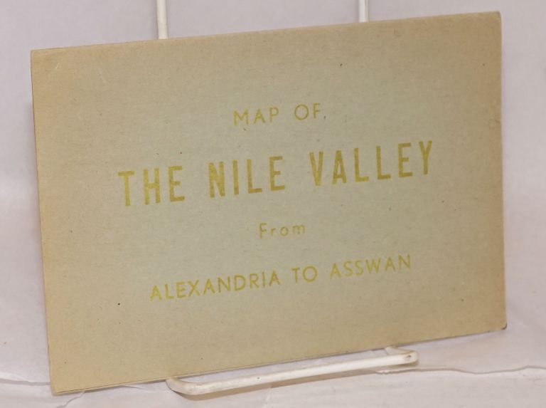 Map of the Nile Valley from Alexandria to Aswan. A. M. Rashdan.
