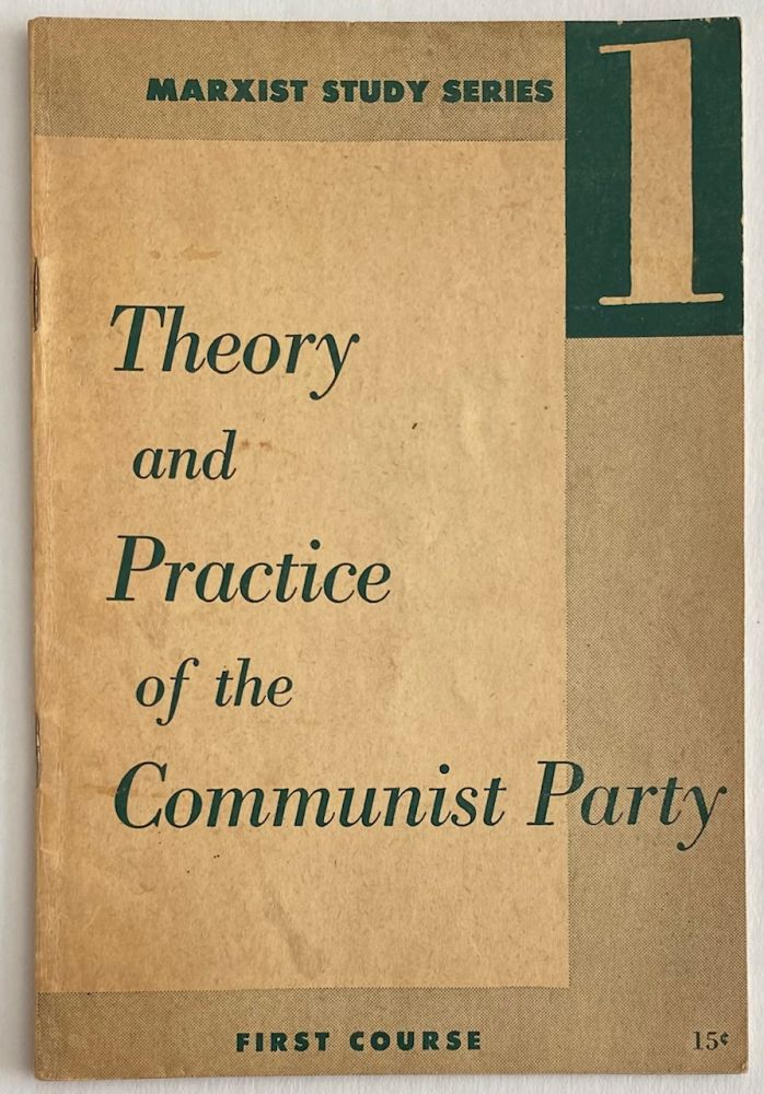 Theory and practice of the Communist Party. First course. USA. National Education Department Communist Party.