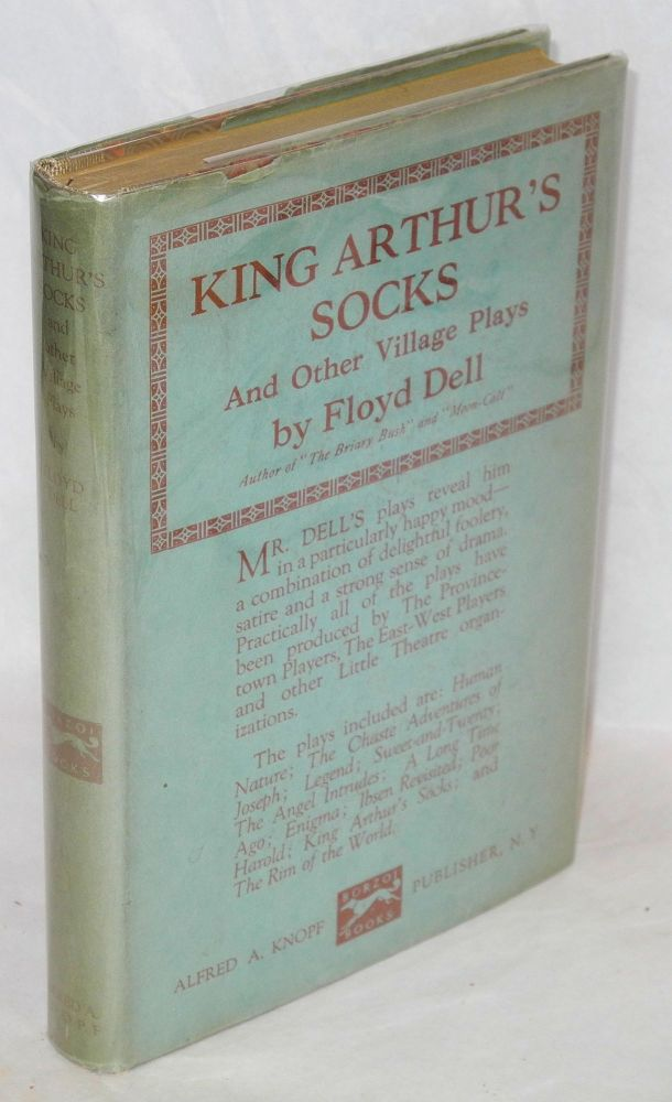 King Arthur's socks and other village plays. Floyd Dell.