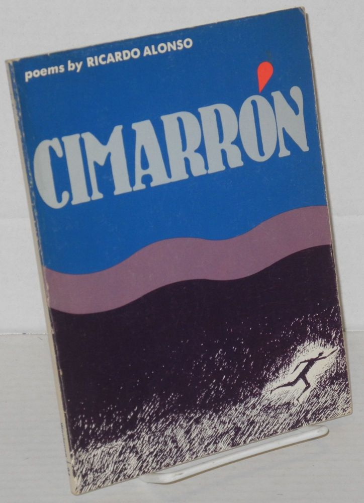 Cimarron; poems. Ricardo Alonso.