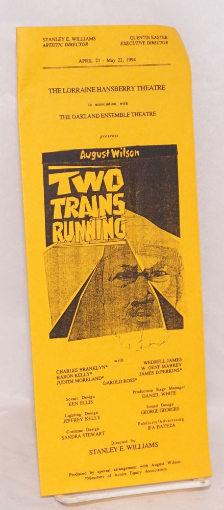 Two Trains Running in association with the Oakland Ensemble Theatre, April 21 - May 22, 1994. August Wilson.