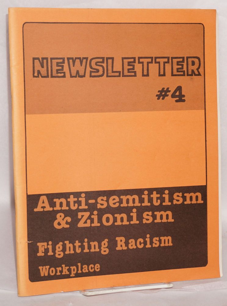 Newsletter #4. Anti-semitism and Zionism; fighting racism; Workplace. Tendency, Sojourner Truth Organization.