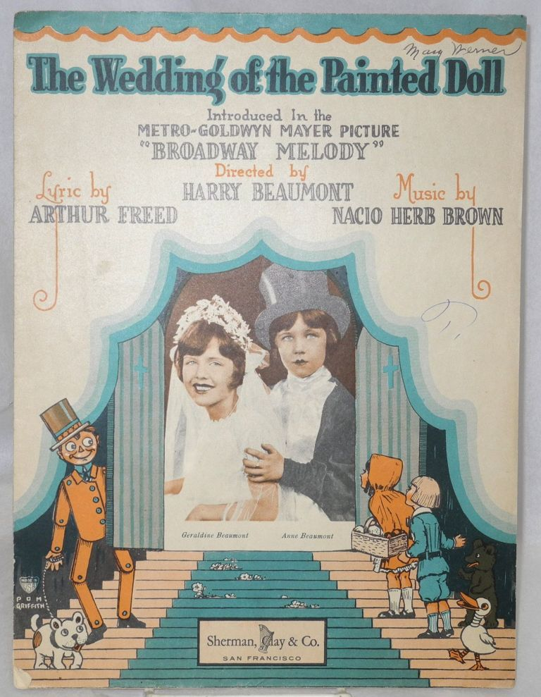 "The wedding of the painted doll: sheet music, introduced in the MGM picture ""Broadway Melody"" directed by Harry Beaumont. Arthur Freed, Geraldine, music, Nacio Herb Brown, lyrics, Anne Beaumont."