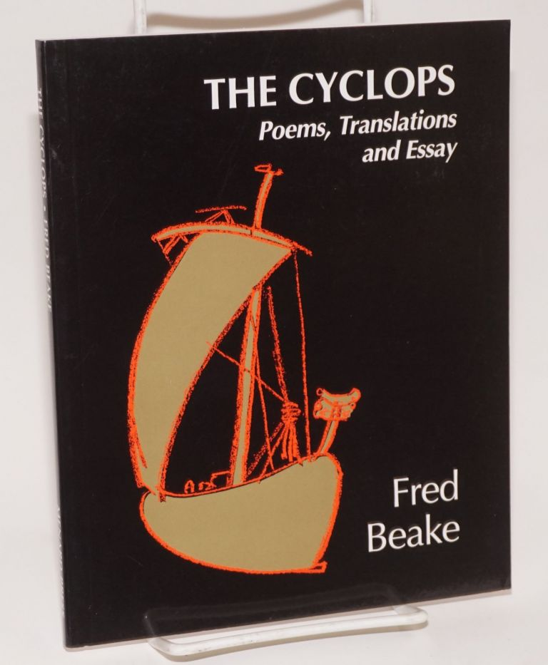 The Cyclops; Poems, Translations and Essay; With illustrations by Fran Burden. Fred Beake.