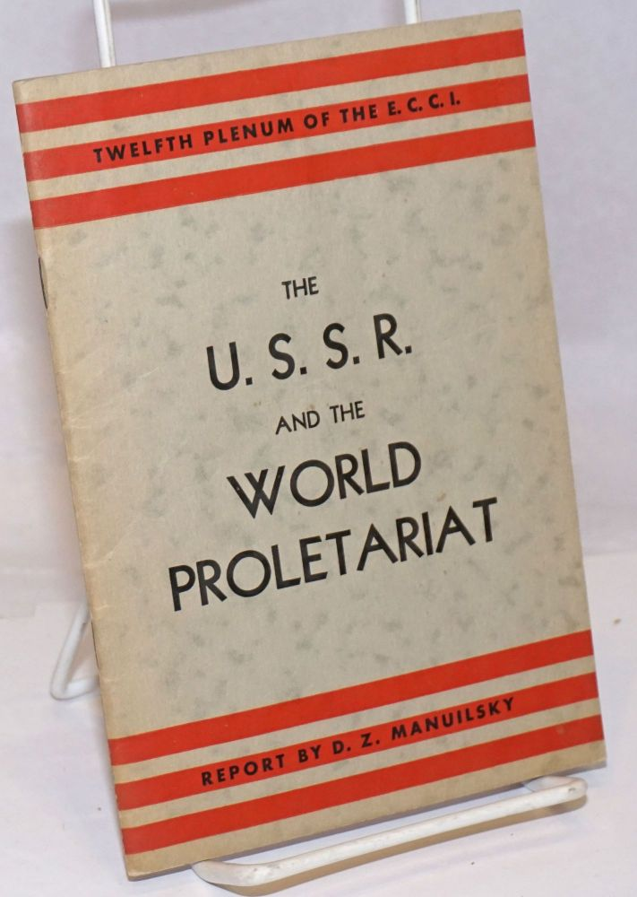 The USSR and the world proletariat. D. Z. Manuilsky.