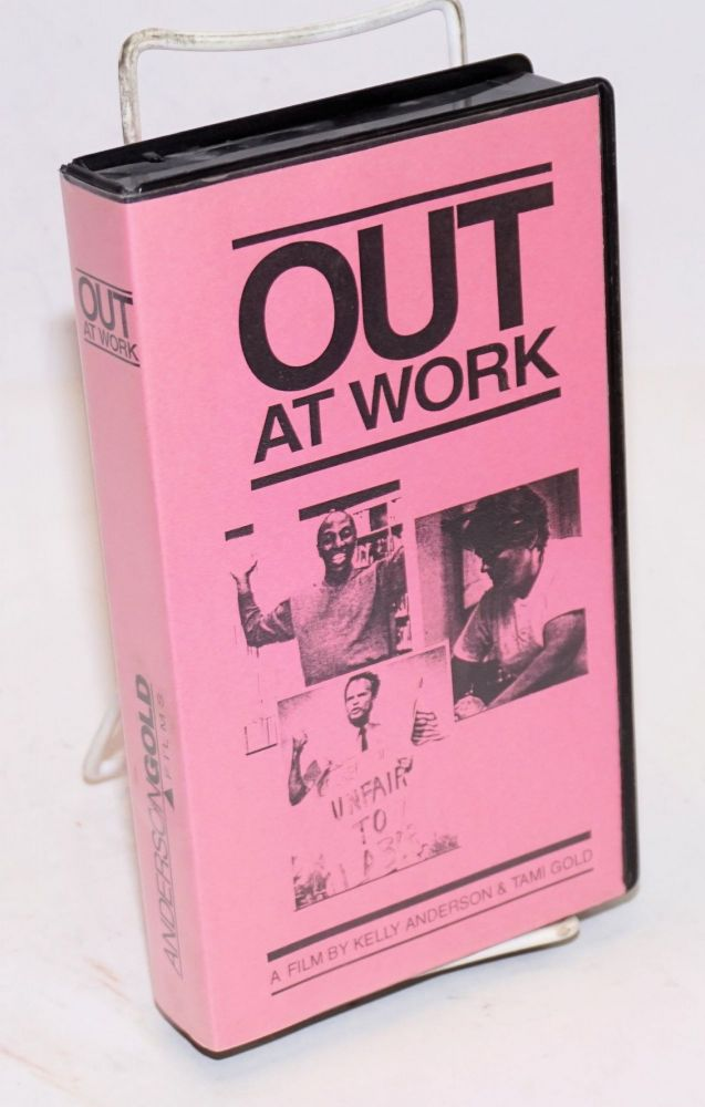 Out at work: a film by Kelly Anderson and Tami Gold (VHS Tape documentary). Kelly Anderson, Tami Gold.