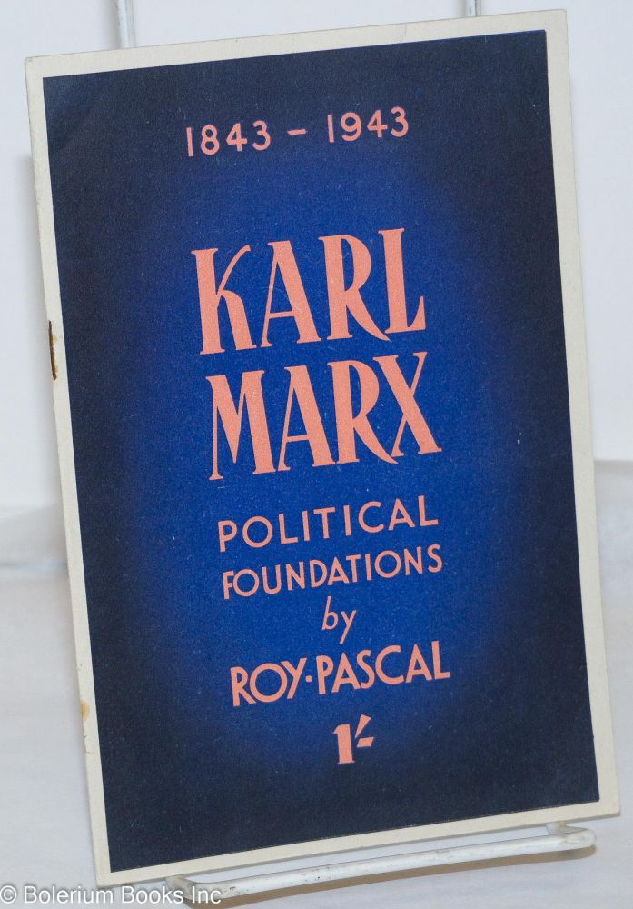 Karl Marx: political foundations. Roy Pascal.