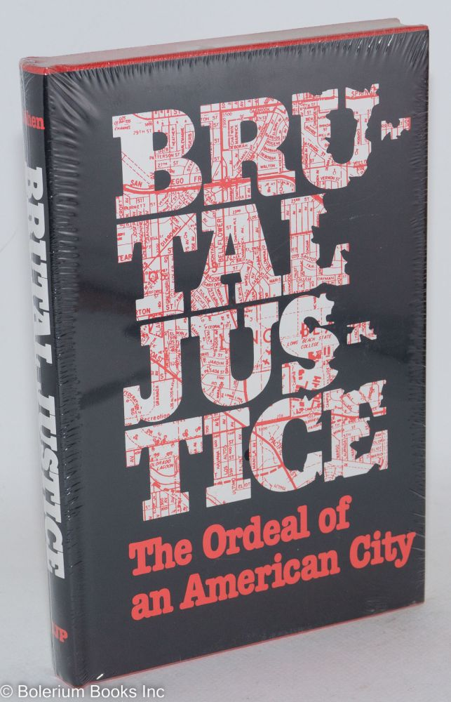 Brutal justice; the ordeal of an American city. Henry Cohen.
