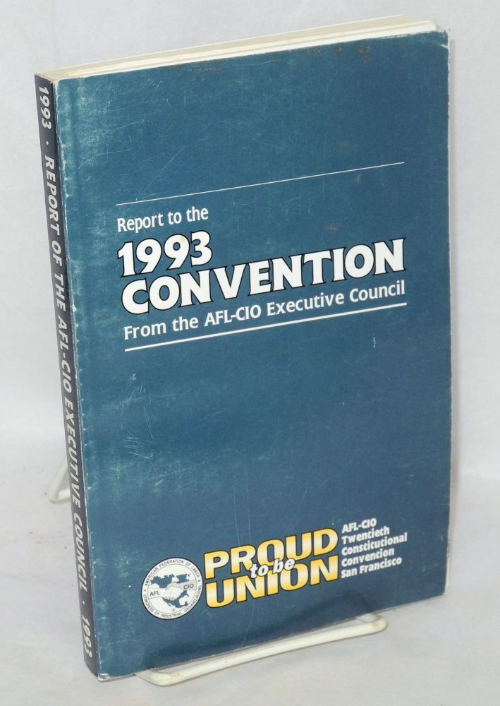 Report to the 1993 Convention from the AFL-CIO Executive Council. Lane Kirkland.
