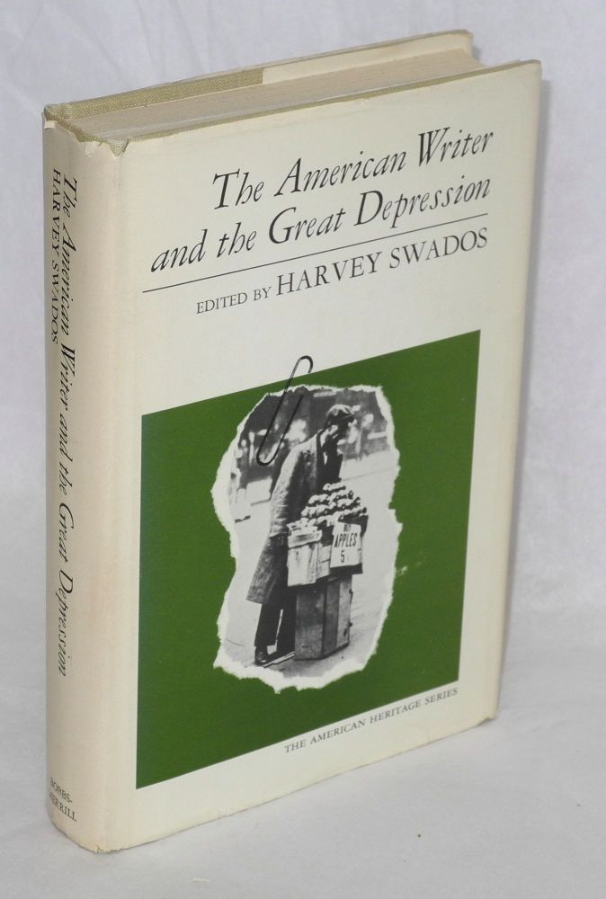 The American writer and the great depression. Harvey Swados, ed.