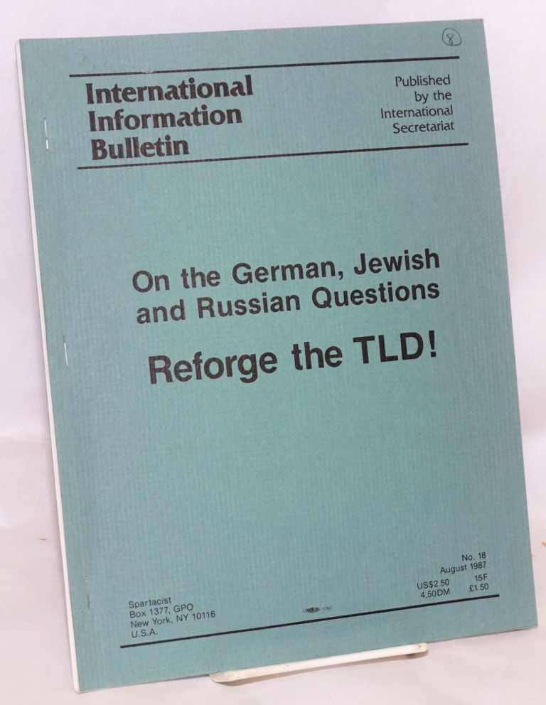 On the German, Jewish and Russian questions: Reforge the TLD! Spartacist League.
