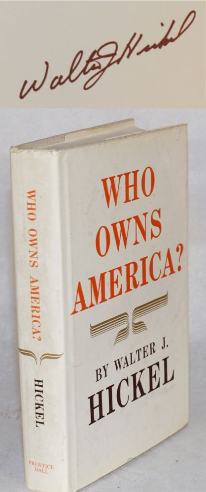Who owns America? Walter J. Hickel.