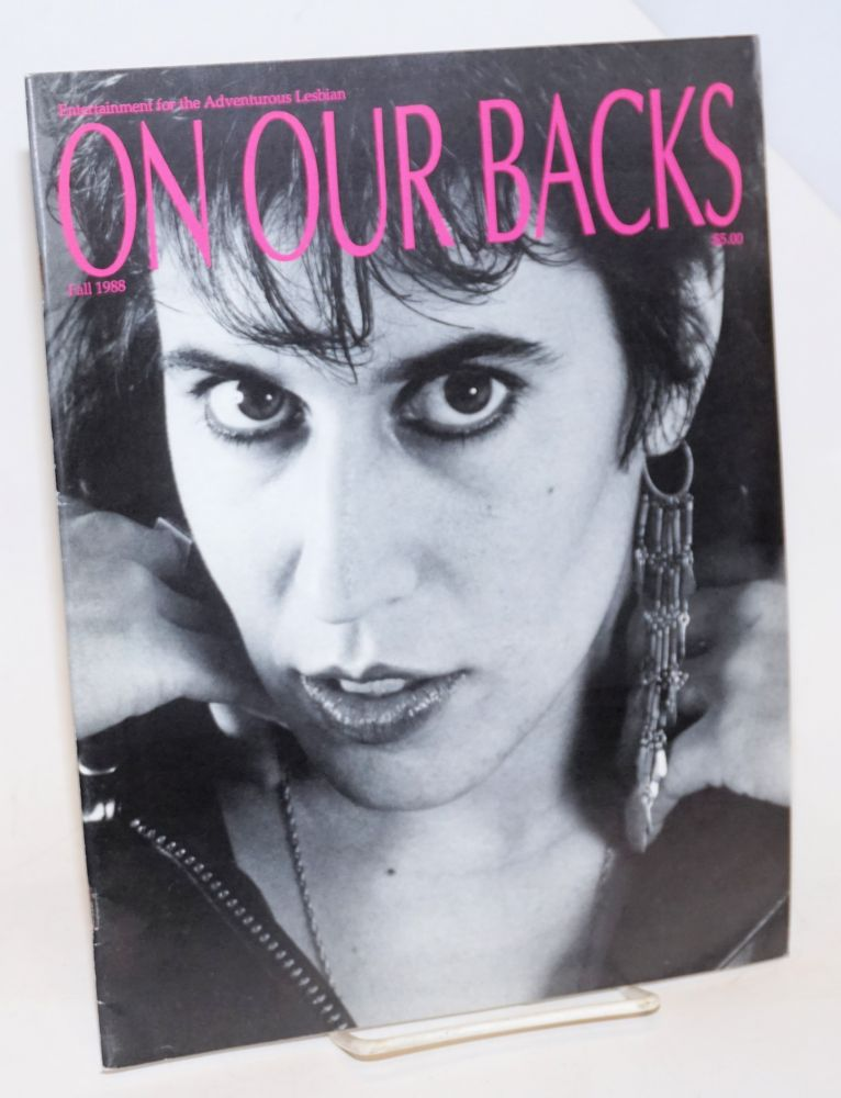 On Our Backs; entertainment for the adventurous lesbian vol. 5, #2, Fall 1988. Susie Bright, Tee Corinne Pat Califia.