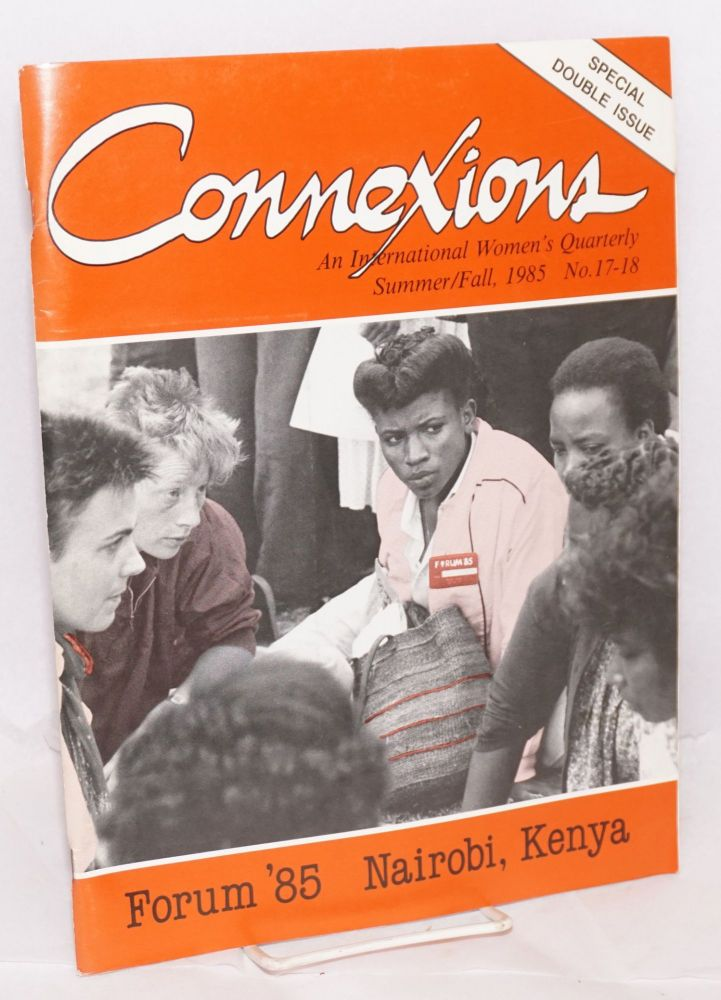 Connexions: an international women's quarterly; issue #17-18 Summer/Fall 1985; Special double issue; Forum '85 - Nairobi, Kenya