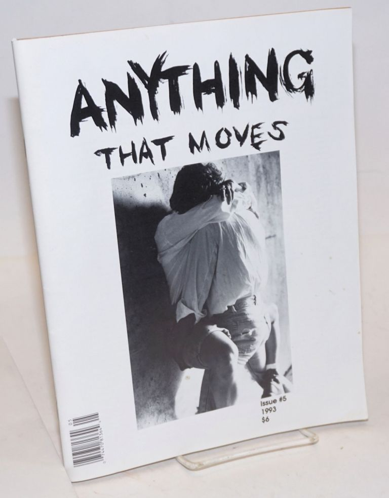 Anything That Moves: the magazine for the uncompromising bisexual, issue #5, 1993. Karla Rossi, Carol A. Queen J. LeRoy.