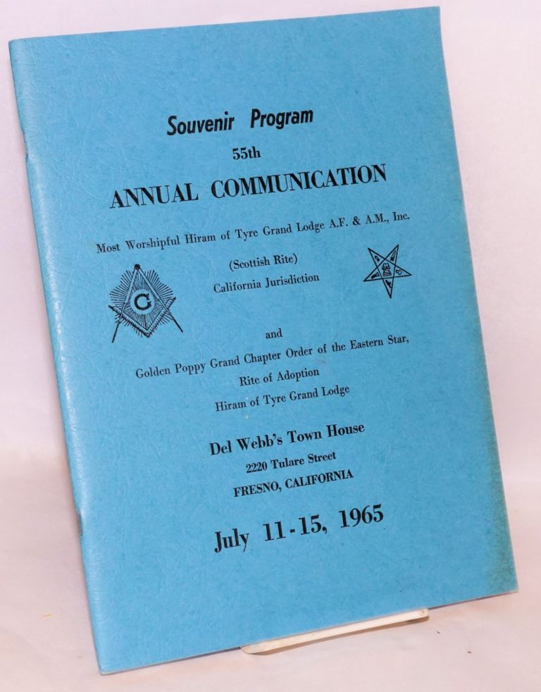 Souvenir program: 55th annual communication, Most Worshipful Hiram of Tyre Grand Lodge AF & AM, Inc. (Scottish Rite) California Jurisdiction, and Golden Poppy Grand Chapter Order of the Eastern Star, Rite of Adoption, Hiram of Tyre Grand Lodge. Del Webb's Town House. Hiram of Tyre Grand Lodge.