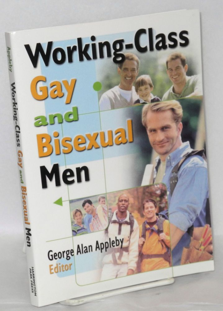 Working-class gay and bisexual men. George Alan Appleby, PhD, MSW.
