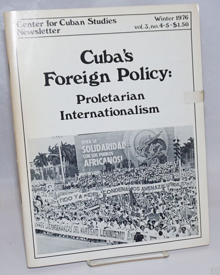 Center for Cuban Studies Newsletter: vol. 3, nos. 4-5; Winter 1976; Cuba's Foreign Policy:...