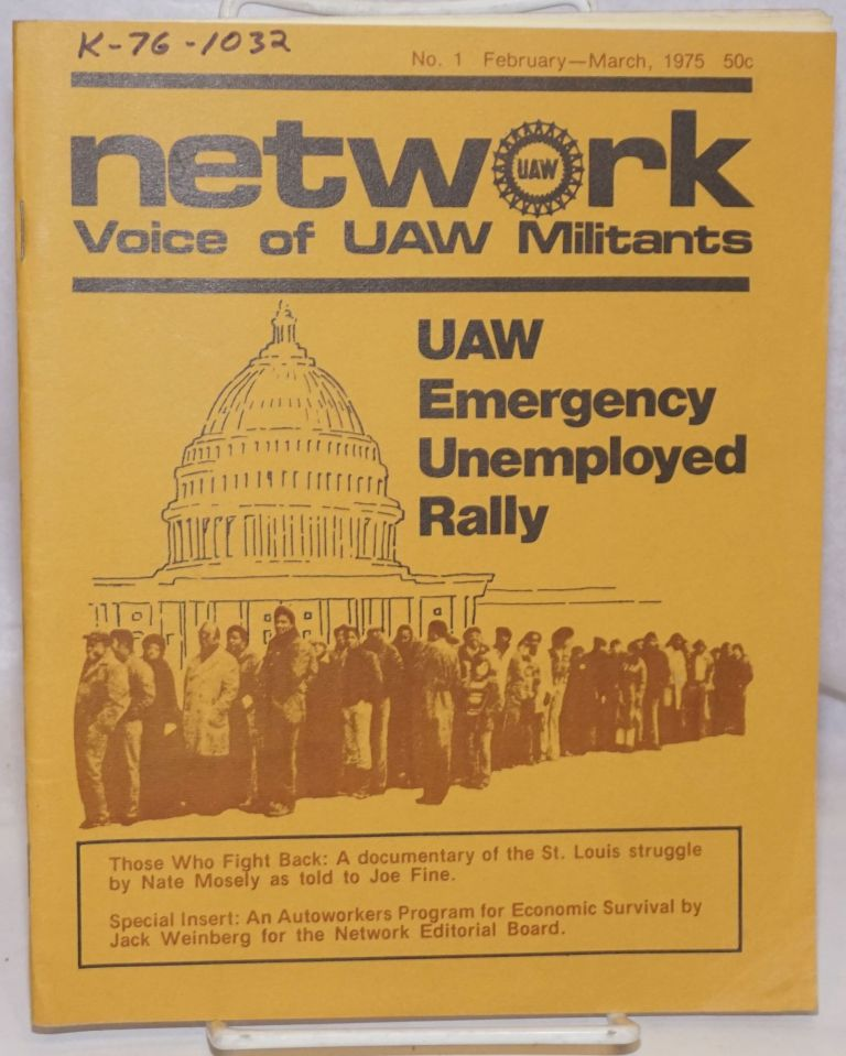 Network, voice of UAW militants, no. 1, February - March, 1975. Jack Weinberg, ed.