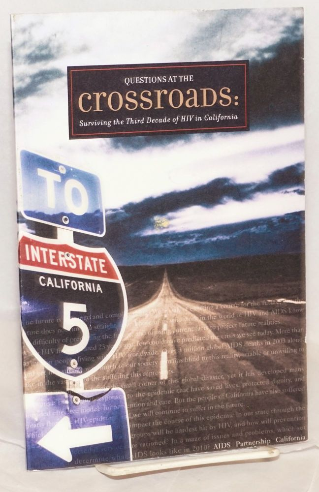 Questions at the crossroads: surviving the third decade of HIV in California