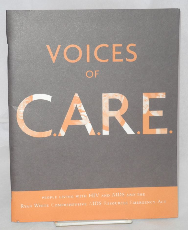Voices of CARE: people living with HIV and AIDS and the Ryan White Comprehensive AIDS Resources Emergency Act. Ryan White CARE Act.