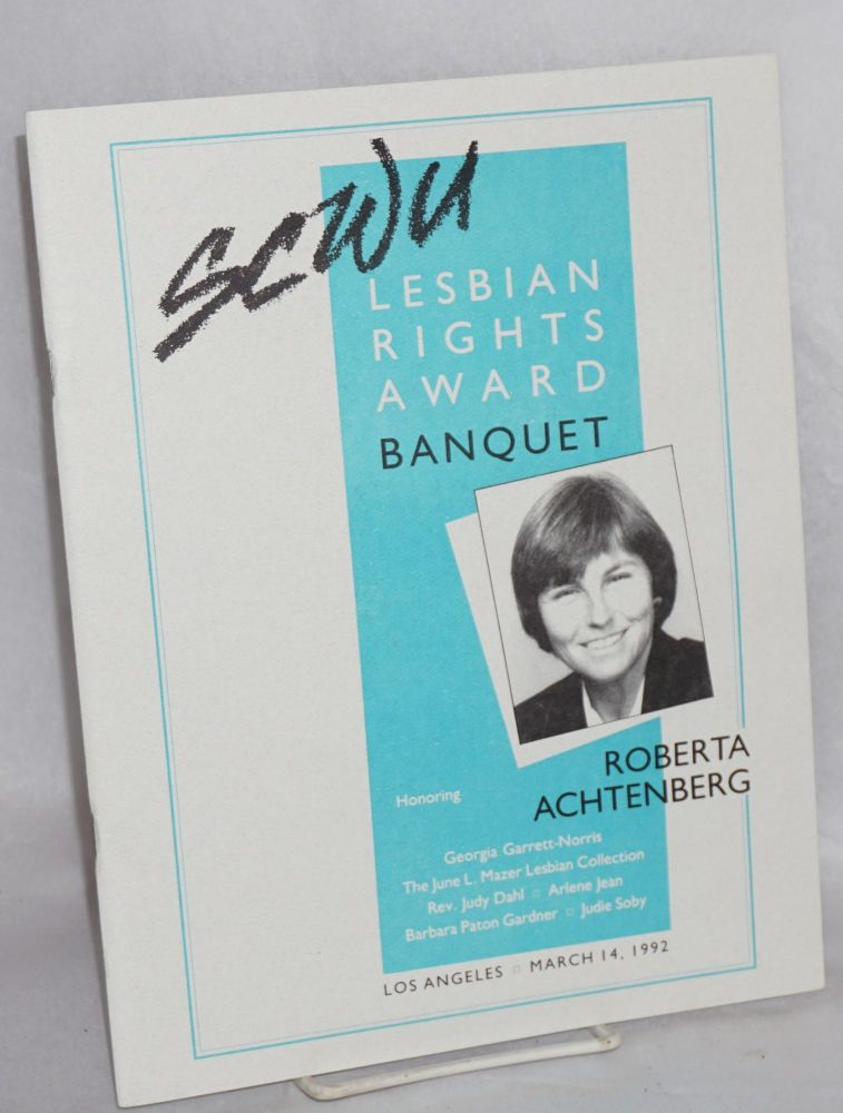 Lesbian rights award banquet honoring Roberta Achtenberg Los Angeles, March 14, 1992 [program]. Southern California Women for Understanding.