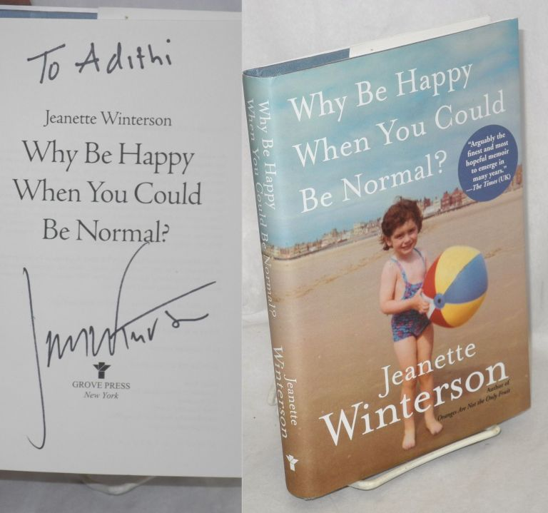 Why be happy when you can be normal? Jeanette Winterson.