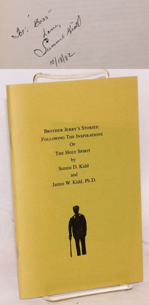 Brother Jerry's Stories: Following The Inspirations Of The Holy Spirit. Sunnie D. Kidd, James W. Kidd.