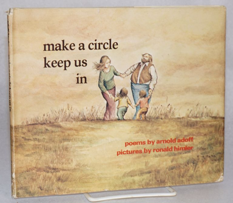 Make a Circle Keep Us In poems for a good day. Pictures by Ronald Himler. Arnold Adoff.