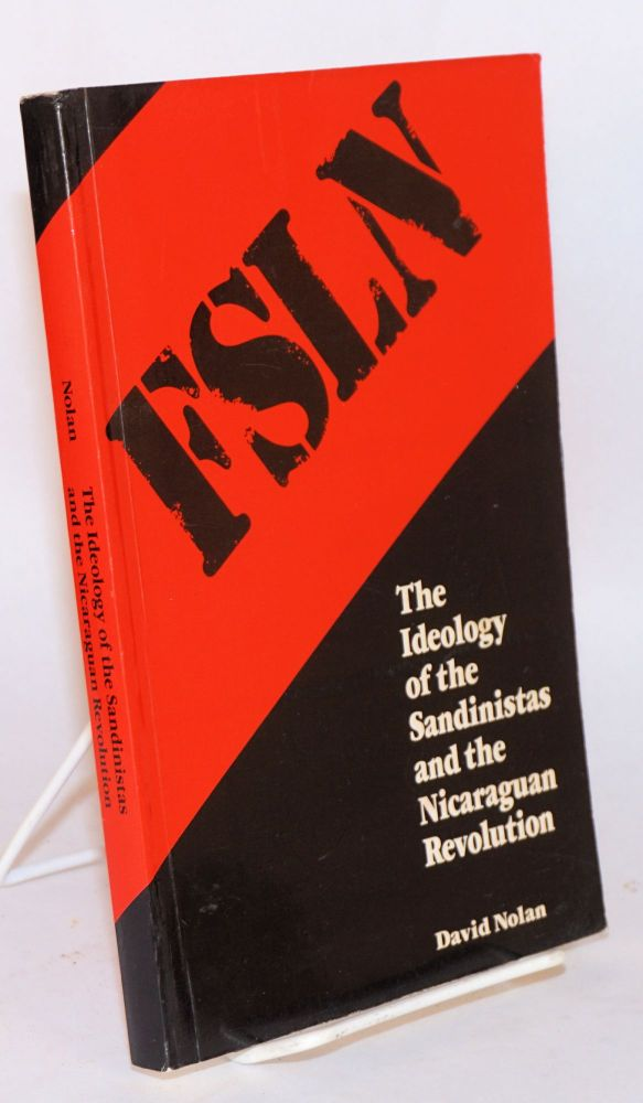 The ideology of the Sandinistas and the Nicaraguan revolution. David Nolan.