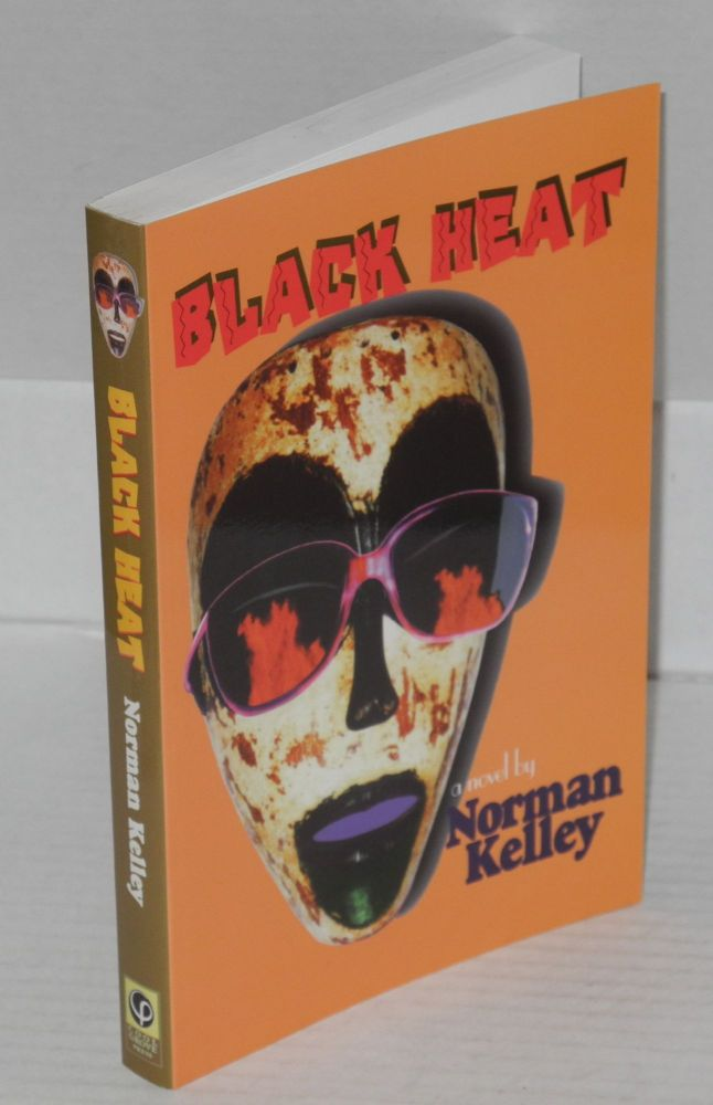 Black heat; a novel. Norman Kelley.