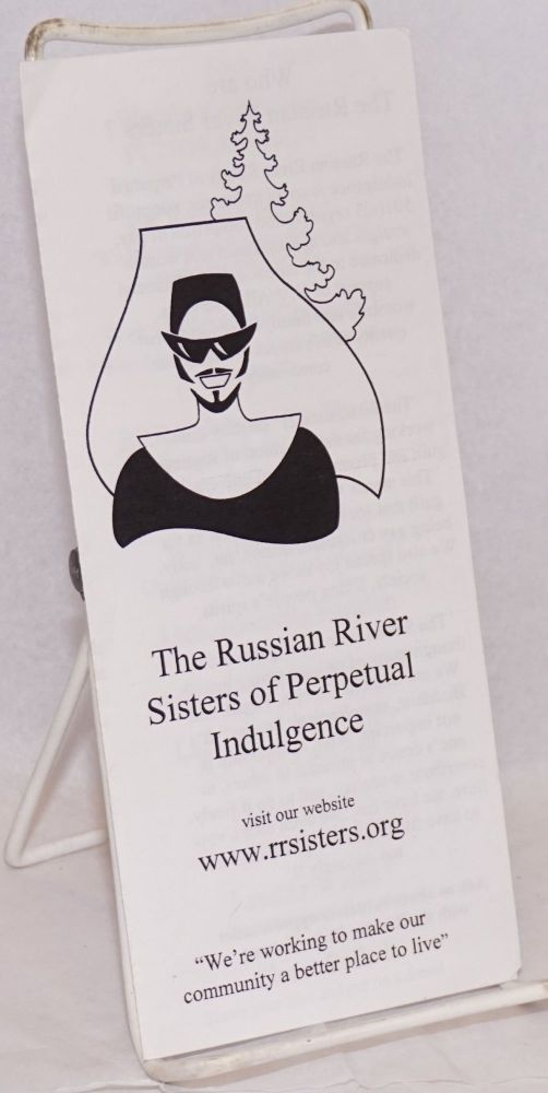 "The Russian River Sisters of Perpetual Indulgence ""We're working to make our community a better place to live"" [brochure]. The Russian River Sisters of Perpetual Indulgence."
