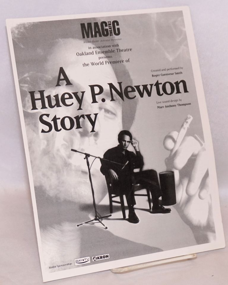 Magic Theatre in association with Oakland Ensemble Theatre presents the world premiere of A Huey P. Newton story created and performed by Roger Guenveur Smith [original program]. Roger Guenveur Smith.