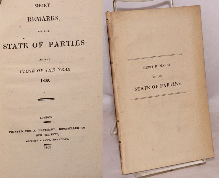 Short Remarks on the State of Parties at the Close of the Year 1809.