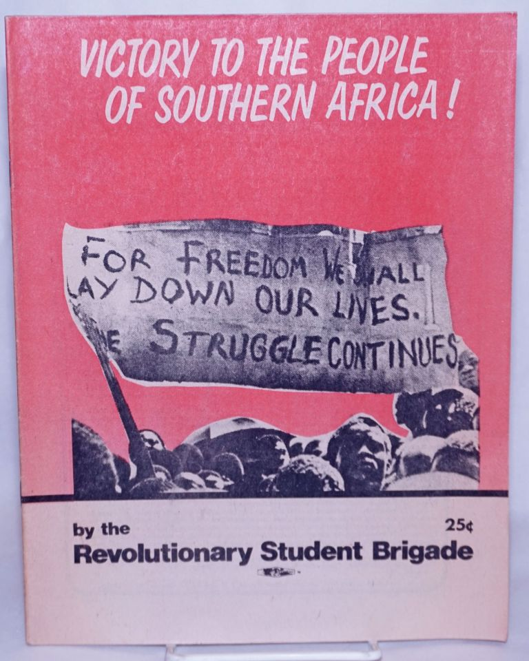 Victory to the people of Southern Africa! Revolutionary Student Brigade.