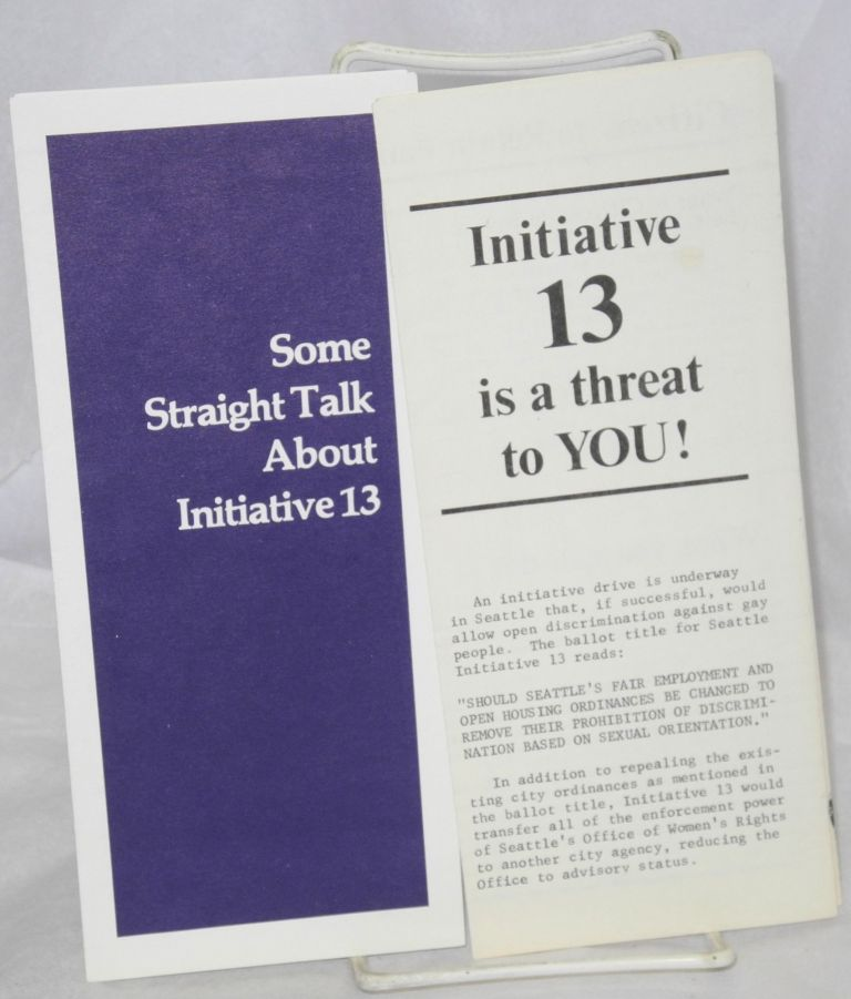 Initiative 13 is a Threat To You! & Some Straight Talk About Initiative 13 [two brochures]. Citizens to Retain Fair Employment.
