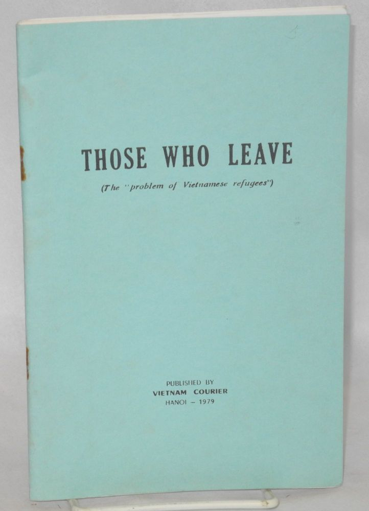 "Those who leave; (the ""problem of Vietnamese refugees"")"