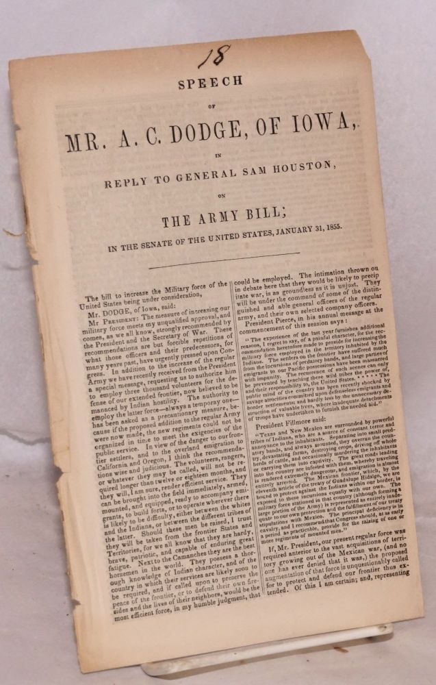 Speech of Mr. A. C. Dodge, of Iowa, in Reply to General Sam Houston, on the Army Bill; in the Senate of the United States, January 31, 1855. Augustus Caesar Dodge.