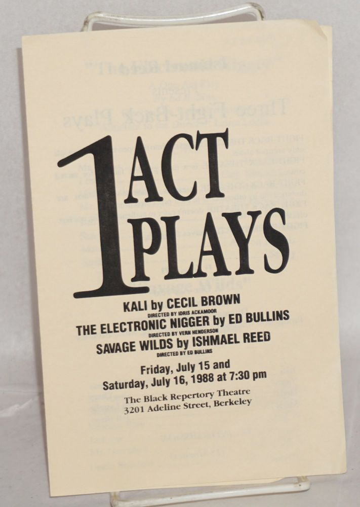 Playbill for 1 Act plays: Kali by Cecil Brown, directed by Idris Ackamoor; The electronic nigger by Ed Bullins, directed by Vern Henderson & Savage wilds by Ishmael Reed directed by Ed Bullins. Ishmael Reed, Cecil Brown, Ed Bullins.