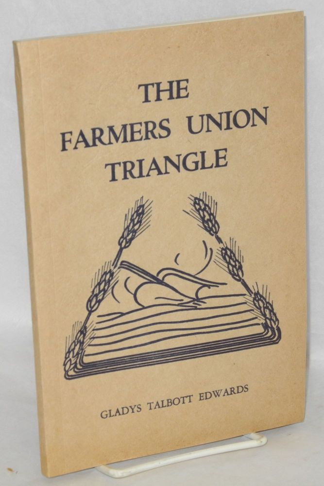 The Farmers Union Triangle (New and revised). Gladys Talbott Edwards.