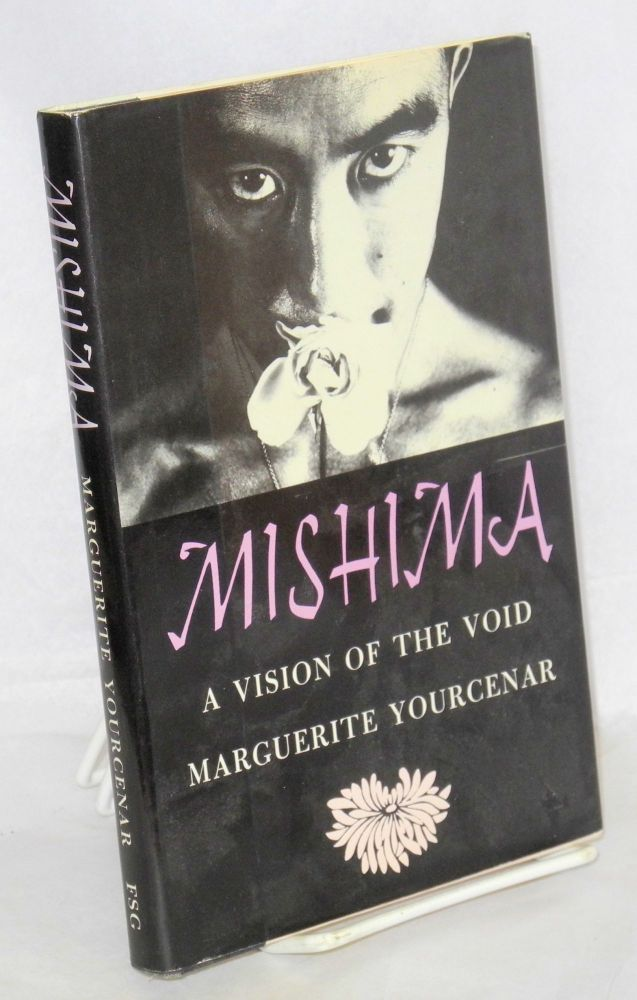 Mishima: a vision of the void. Marguerite Yourcenar.